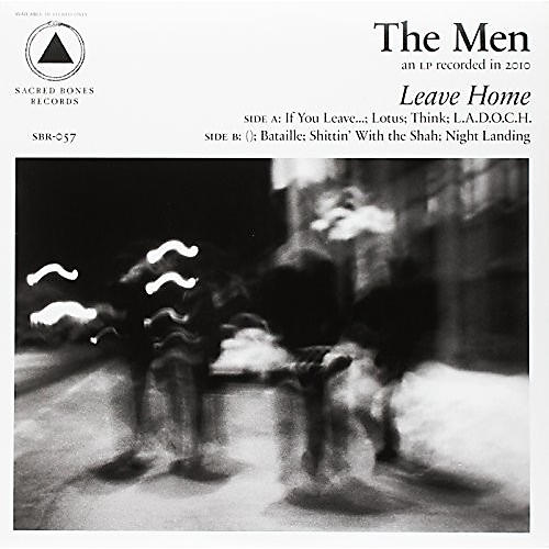 Alliance The Men - Leave Home (Sacred Bones 10th Anniversary Edition)