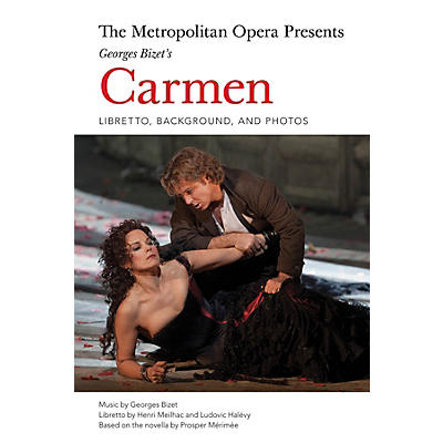 Amadeus Press The Metropolitan Opera Presents: Georges Bizet's Carmen Amadeus Series Softcover Written by Henri Meilhac