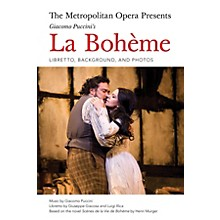 Amadeus Press The Metropolitan Opera Presents: Puccini's La Bohème Amadeus Series Softcover Composed by Giacomo Puccini