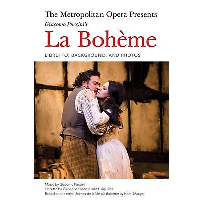 Amadeus Press The Metropolitan Opera Presents: Puccini's La Bohème Amadeus Series Softcover Composed by Giacomo Puccini