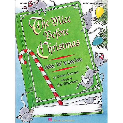 Hal Leonard The Mice Before Christmas (Musical) TEACHER ED Arranged by Lori Weidemann
