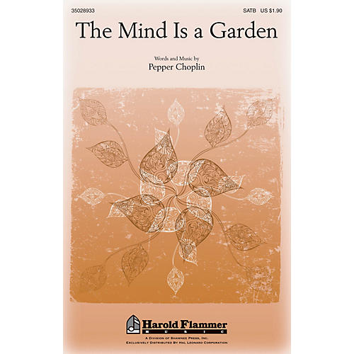 Shawnee Press The Mind Is a Garden SATB composed by Pepper Choplin