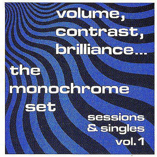 Alliance The Monochrome Set - Contrast Brilliance: Sessions & Singles 1