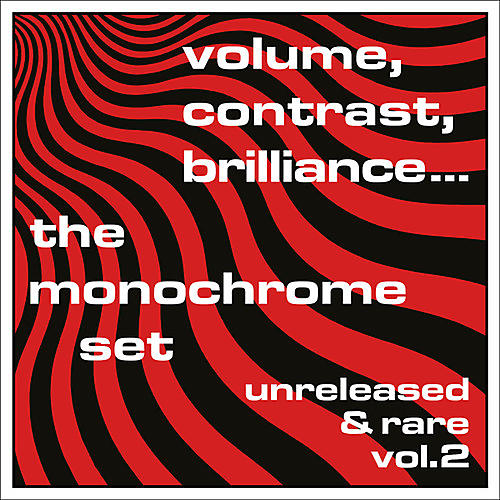 Alliance The Monochrome Set - Volume, Contrast, Brilliance... Unreleased & Rare Vol.2