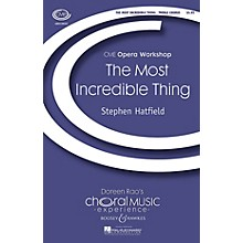 Boosey and Hawkes The Most Incredible Thing (CME Opera Workshop) 3 Part Treble composed by Stephen Hatfield