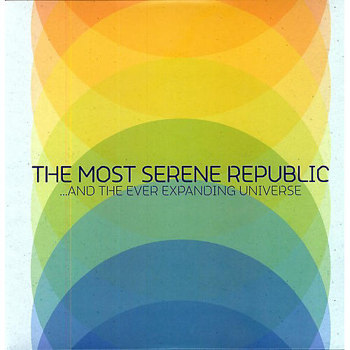 Alliance The Most Serene Republic - And The Ever Expanding Universe