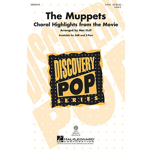 Hal Leonard The Muppets (Choral Highlights from the Movie) 2-Part arranged by Mac Huff