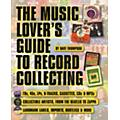 Backbeat Books The Music Lover's Guide to Record Collecting Book thumbnail