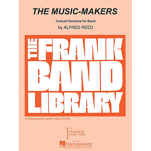 Hal Leonard The Music-Makers Concert Band Level 4 Composed by Alfred Reed