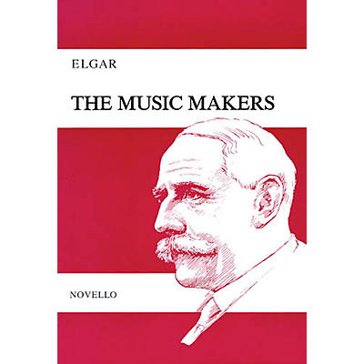 Novello The Music Makers (Vocal Score) SATB Composed by Edward Elgar