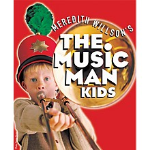 Music Theatre International The Music Man KIDS (Audio Sampler) AUDSAMPLER composed by Meredith Wilson