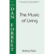 Hinshaw Music The Music of Living TTBB composed by Dan Forrest