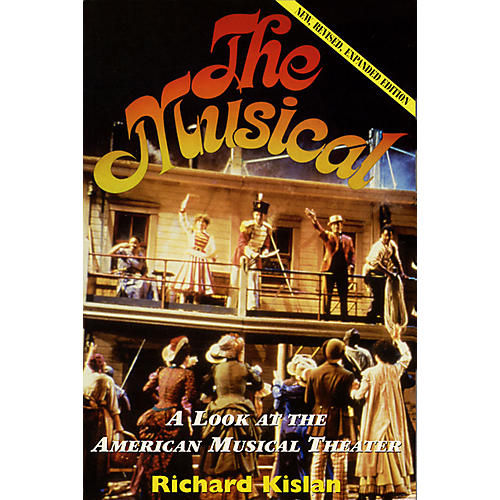 Applause Books The Musical (A Look at the American Musical Theater) Applause Books Series Softcover