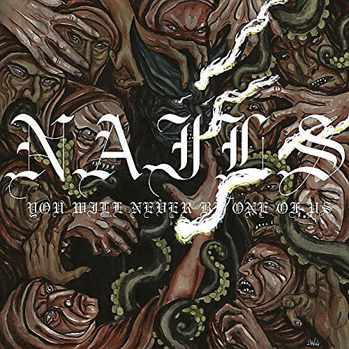 Alliance The Nails - You Will Never Be One Of Us