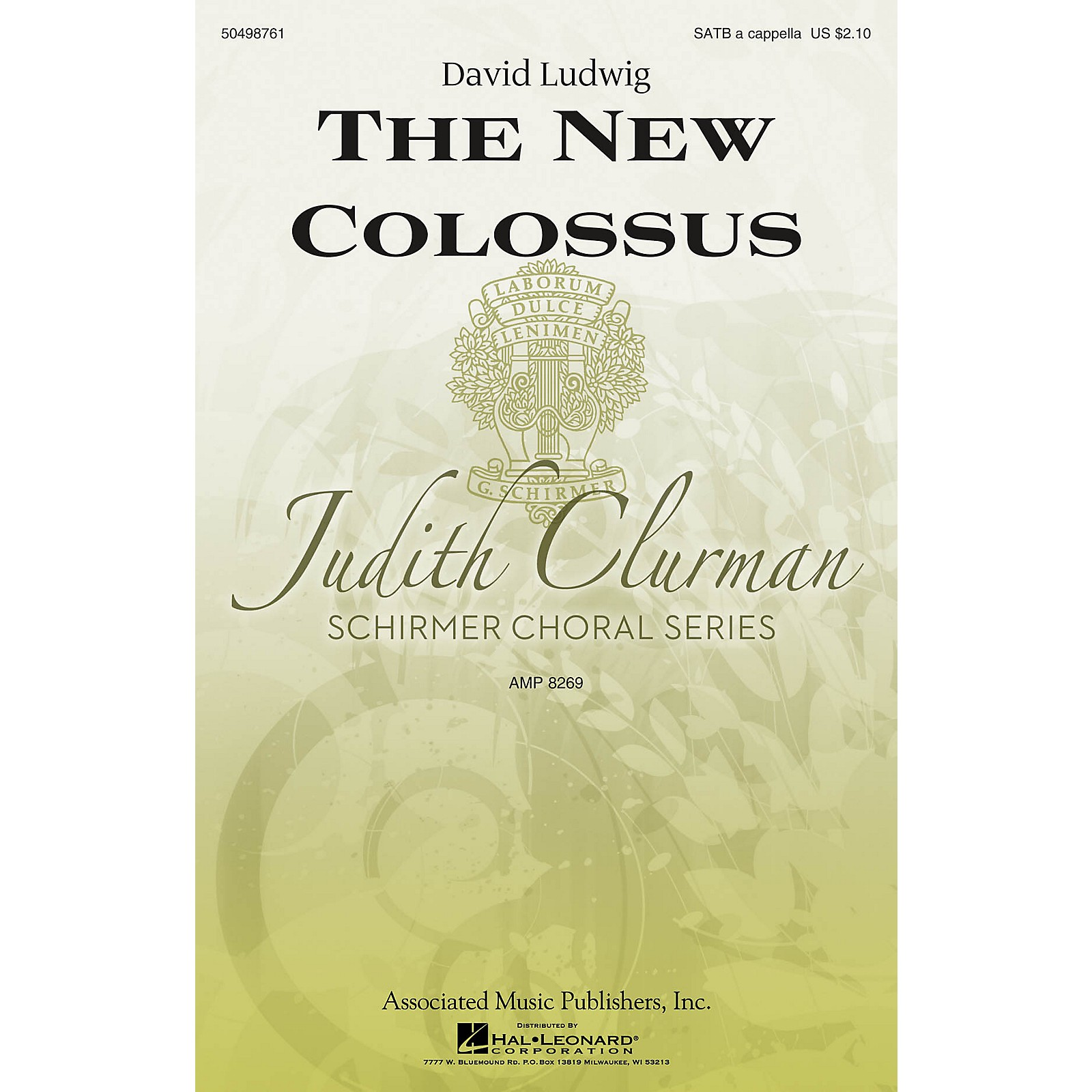 G. Schirmer The New Colossus (Judith Clurman Choral Series) SATB a cappella composed by David Ludwig