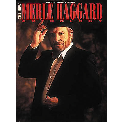 Hal Leonard The New Merle Haggard Anthology Piano, Vocal, Guitar Songbook