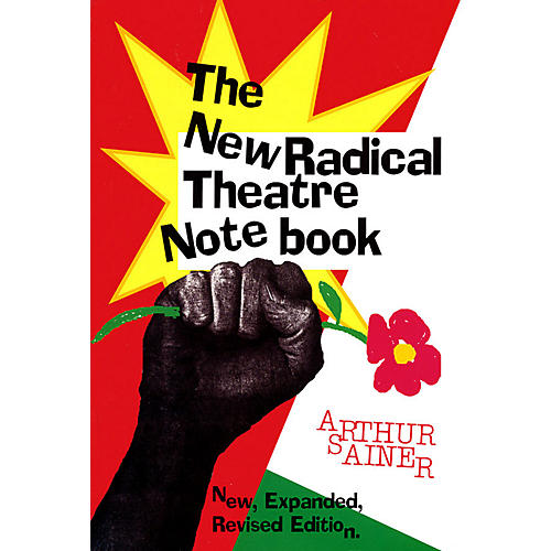 Applause Books The New Radical Theater Notebook Applause Books Series Softcover Written by Arthur Sainer