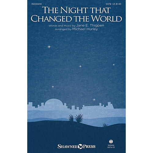 Shawnee Press The Night that Changed the World SATB composed by Michael Hurley