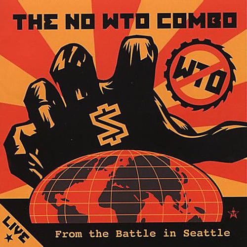 Alliance The No W.T.O. Combo - Live from the Battle in Seattle
