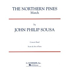G. Schirmer The Northern Pines (Score and Parts) Concert Band Level 4-5 Composed by John Philip Sousa