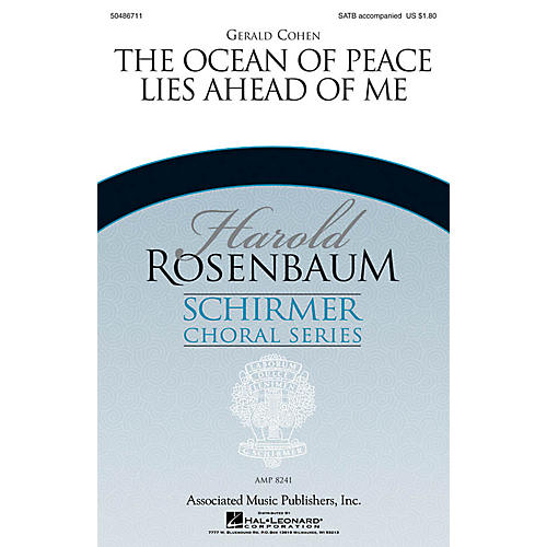 G. Schirmer The Ocean of Peace Lies Ahead of Me (Harold Rosenbaum Choral Series) SATB composed by Gerald Cohen