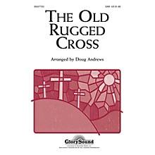 Shawnee Press The Old Rugged Cross SAB arranged by Doug Andrews