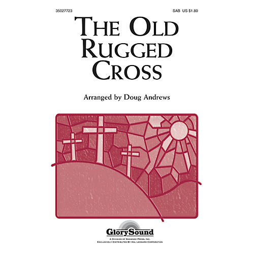 Shawnee Press The Old Rugged Cross SAB arranged by Doug Andrews