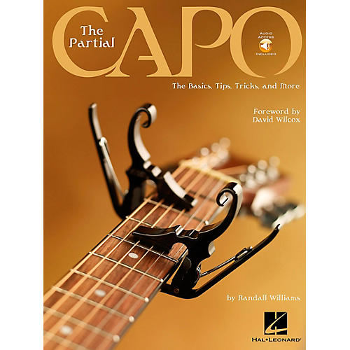 Hal Leonard The Partial Capo The Basics, Tips, Tricks, And More Book/CD