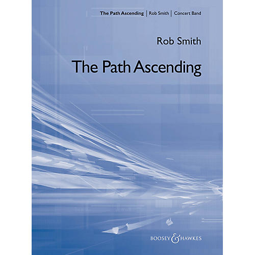 Boosey and Hawkes The Path Ascending (Score Only) Concert Band Composed by Rob Smith