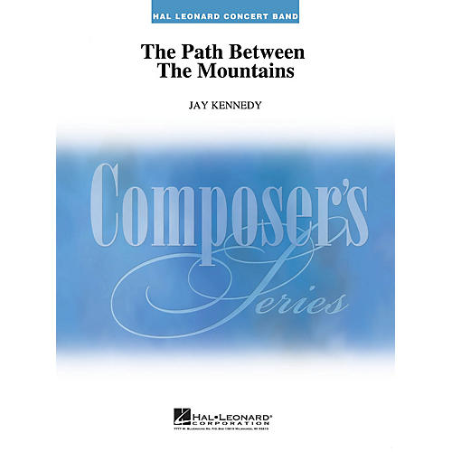 Hal Leonard The Path Between the Mountains Concert Band Level 4-6 Composed by Jay Kennedy