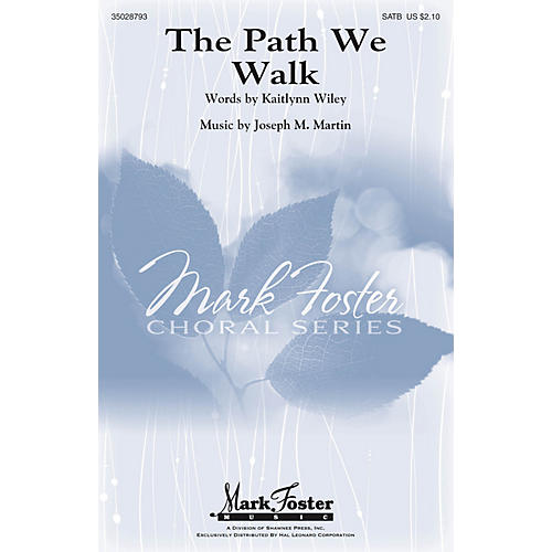 Shawnee Press The Path We Walk SATB Divisi composed by Joseph M. Martin
