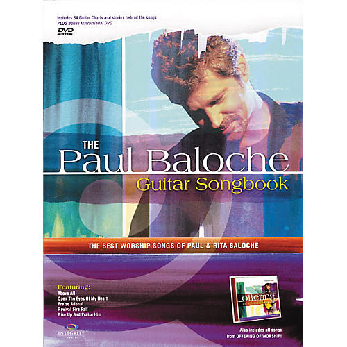 Integrity Music The Paul Baloche Guitar (Songbook)