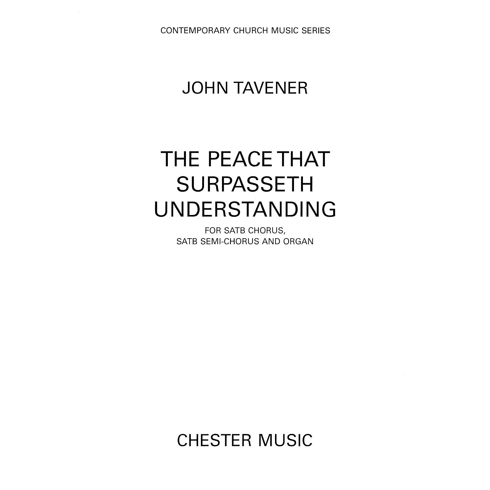 Hal Leonard The Peace That Surpasseth Understanding For Satb Chorussatb Semi-chorus And Organ by John Tavener