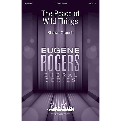 Mark Foster The Peace of Wild Things (Eugene Rogers Choral Series) TTBB A Cappella composed by Shawn Crouch