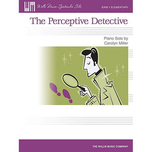 Willis Music The Perceptive Detective Willis Series by Carolyn Miller (Level Early Elem)