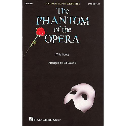 Hal Leonard The Phantom of the Opera SATB arranged by Ed Lojeski