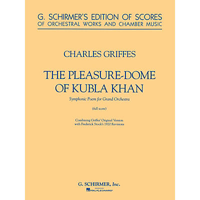 G. Schirmer The Pleasure Dome of Kubla Khan Study Score Series Composed by Charles Griffes Edited by Frederic Stocks