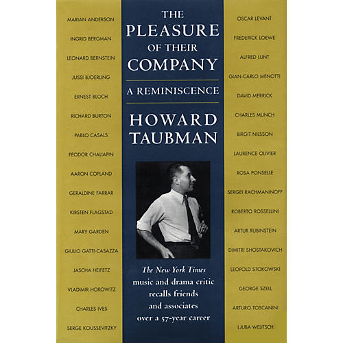 Amadeus Press The Pleasure of Their Company (A Reminiscence) Amadeus Series Hardcover Written by Howard Taubman