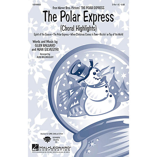 Hal Leonard The Polar Express (Choral Highlights) 2-Part arranged by Alan Billingsley