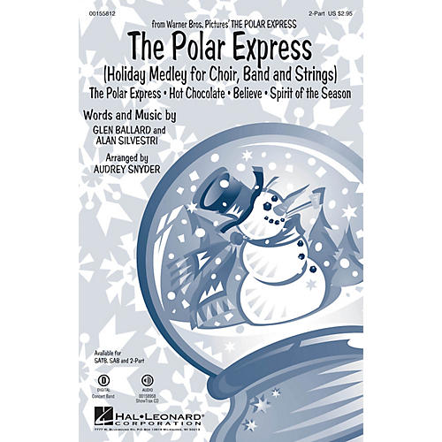 Hal Leonard The Polar Express (Holiday Medley for Choir, Band and Strings) 2-Part arranged by Audrey Snyder