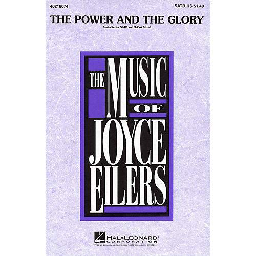 Hal Leonard The Power and the Glory SATB composed by Joyce Eilers