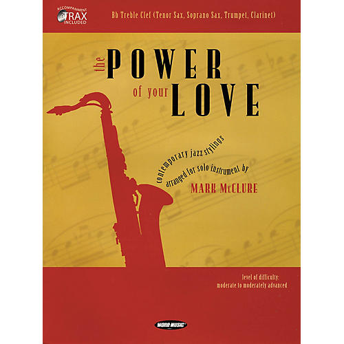 Word Music The Power of Your Love (Bb Treble Clef (Tenor Sax, Soprano Sax, Trumpet, Clarinet)) Book Series