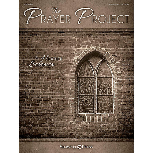 Shawnee Press The Prayer Project Voice and Piano composed by Heather Sorenson