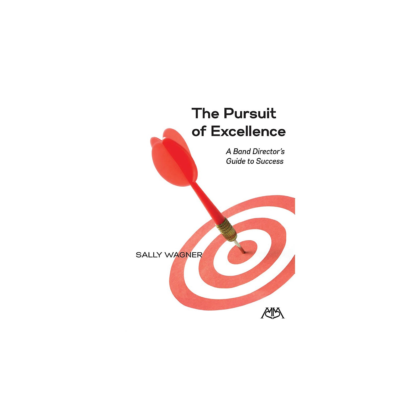 Meredith Music The Pursuit of Excellence (A Band Director's Guide to Success) Concert Band
