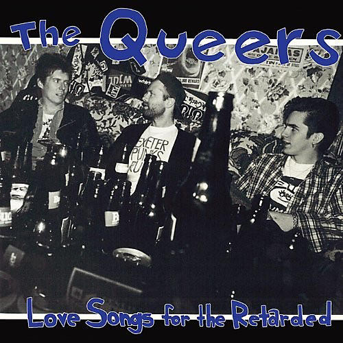 Alliance The Queers - Love Songs For The Retarded