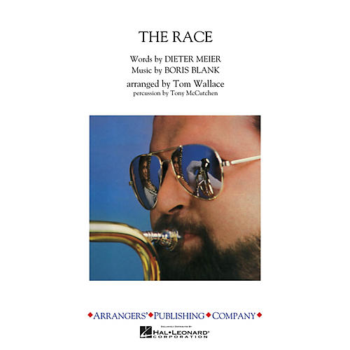 Arrangers The Race Marching Band Level 3 by Yello Arranged by Tom Wallace
