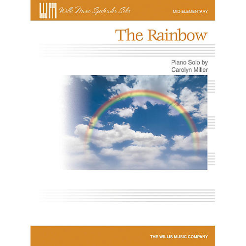 Willis Music The Rainbow (Mid-Elem Level) Willis Series by Carolyn Miller