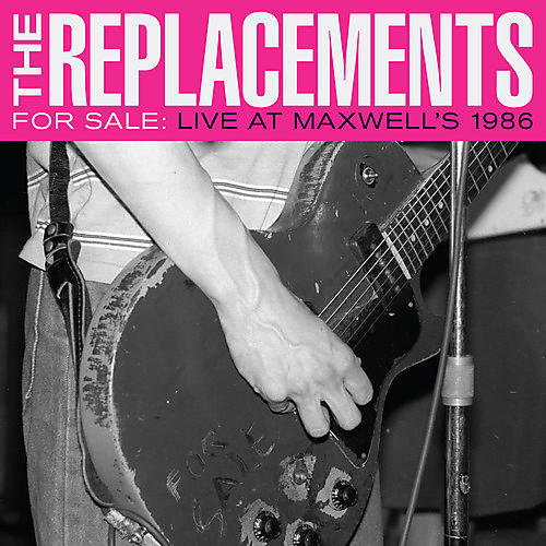 Alliance The Replacements - For Sale: Live At Maxwell's 1986