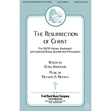 Fred Bock Music The Resurrection Of Christ SATB composed by Richard Nichols