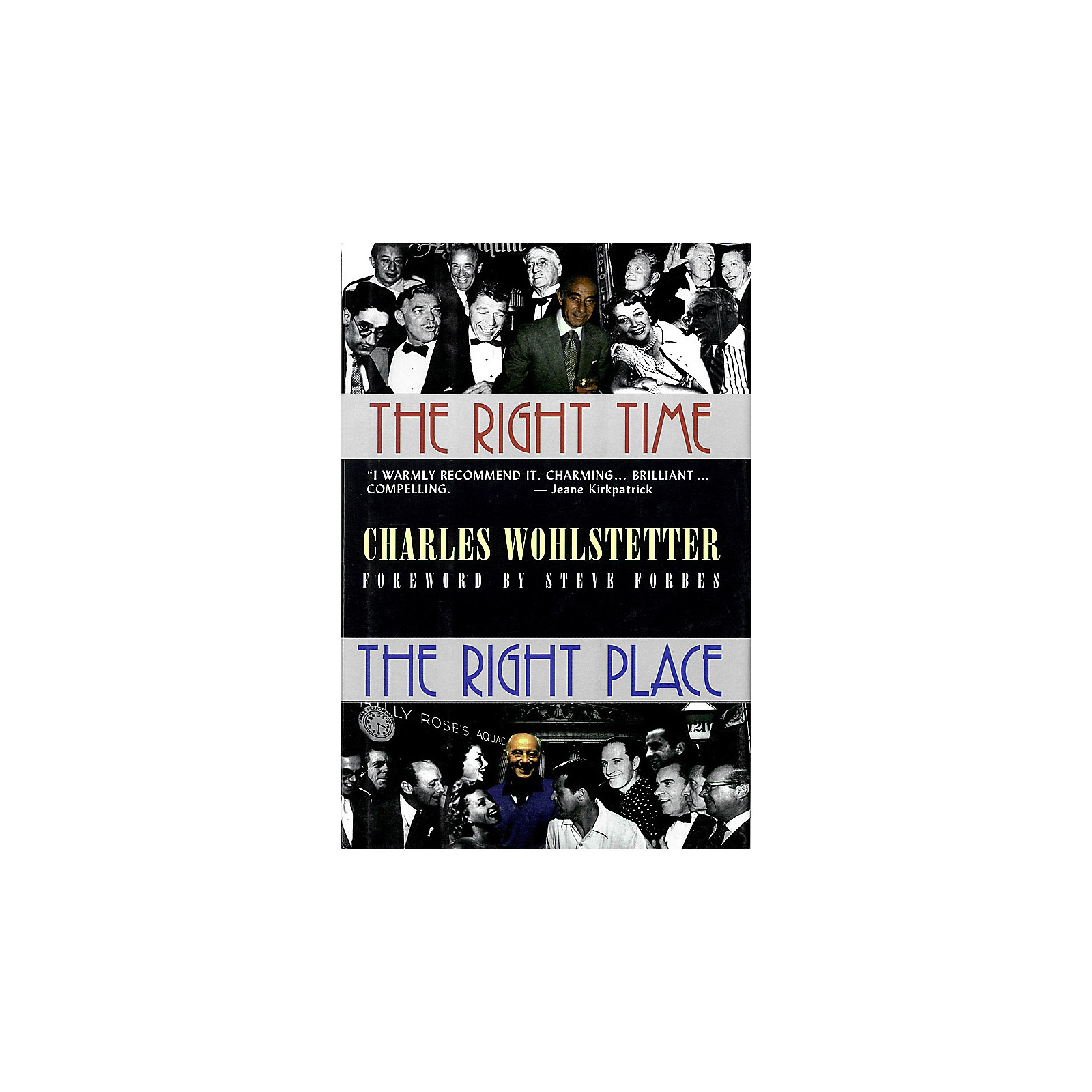 Applause Books The Right Time, The Right Place (Cloth Book) Applause Books Series Written by Charles Wohlstetter